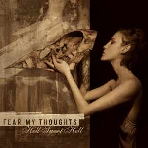 Fear My Thoughts: Hell Sweet Hell