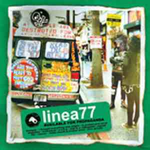 Linea 77 - Available For Propaganda