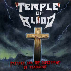 Temple Of Blood: Prepare For The Judgment Of Mankind